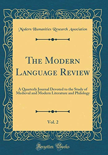 9780267491001: The Modern Language Review, Vol. 2: A Quarterly Journal Devoted to the Study of Medieval and Modern Literature and Philology (Classic Reprint)
