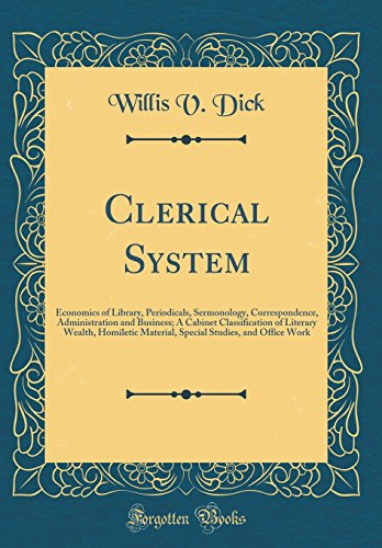 Clerical System: Economics of Library, Periodicals, Sermonology,: Willis V Dick