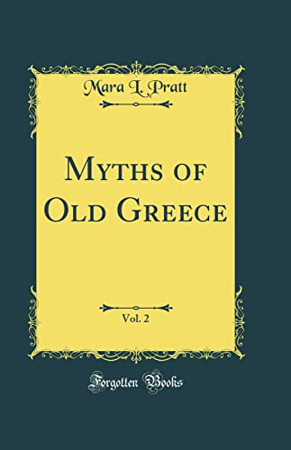 9780267551118: Myths of Old Greece, Vol. 2 (Classic Reprint)