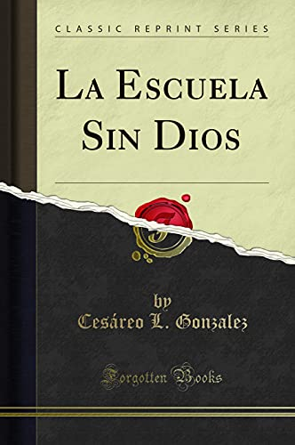9780267564538: La Escuela Sin Dios (Classic Reprint) (Spanish Edition)