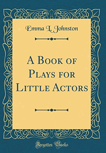 9780267592111: A Book of Plays for Little Actors (Classic Reprint)