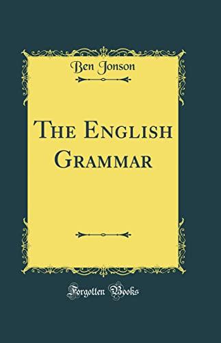 9780267719815: The English Grammar (Classic Reprint)