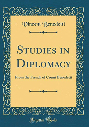 9780267803262: Studies in Diplomacy: From the French of Count Benedetti (Classic Reprint)