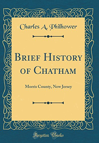9780267811601: Brief History of Chatham: Morris County, New Jersey (Classic Reprint)