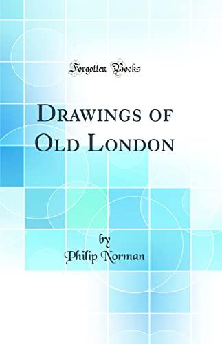9780267816958: Drawings of Old London (Classic Reprint)