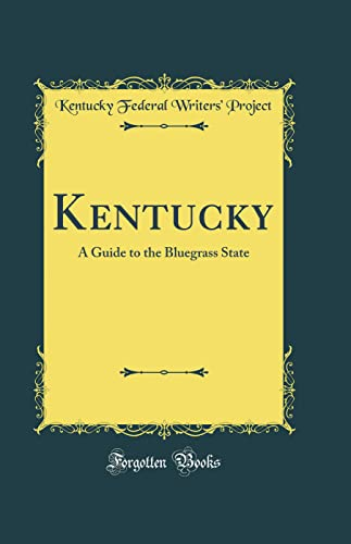 9780267921164: Kentucky: A Guide to the Bluegrass State (Classic Reprint)