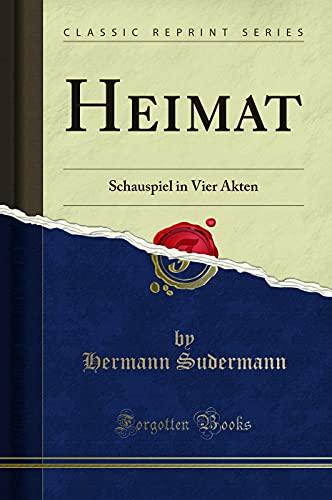 9780267935680: Heimat: Schauspiel in Vier Akten (Classic Reprint) (German Edition)