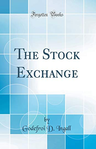 9780267968749: The Stock Exchange (Classic Reprint)