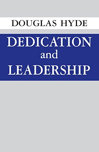 Dedication and Leadership: Philosophy: Douglas Hyde