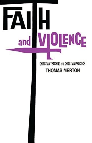 9780268000943: Faith and Violence: Christian Teaching and Christian Practice