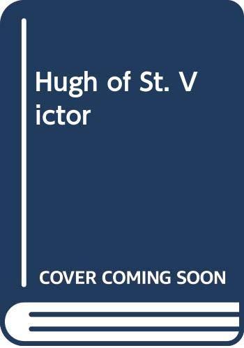 9780268001216: Hugh of St. Victor / Hugonis de Sancto Victore Opera Propaedevtica: Practica geometriae, De grammatica, Epitome Dindimi in philosophiam (English, French and Latin Edition)