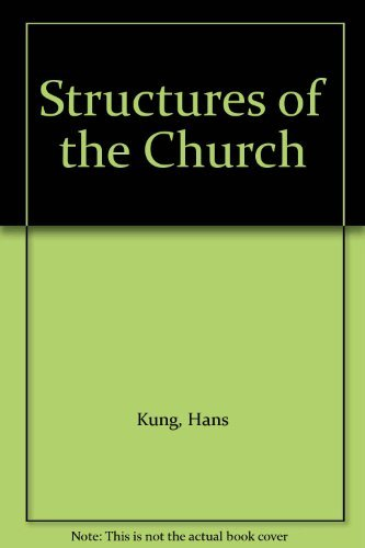 Structures of the Church: Hans Kung