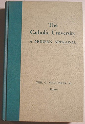 9780268003555: The Catholic University: A Modern Appraisal