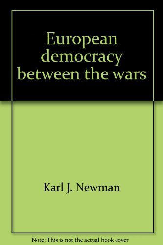 European democracy between the wars: Karl J Newman