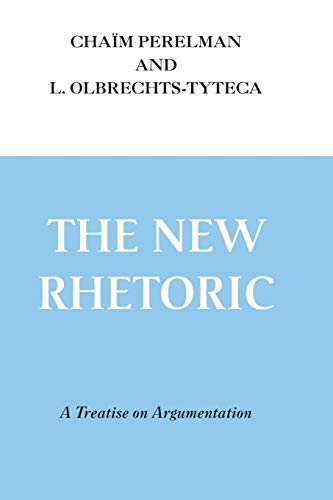 9780268004460: The New Rhetoric: A Treatise on Argumentation