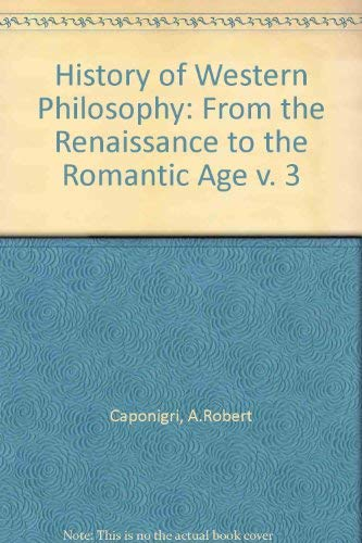 History of Western Philosophy: From the Renaissance: Caponigri, A. R.