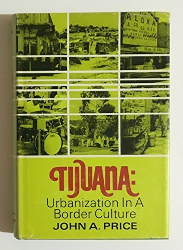 9780268004774: Tijuana: Urbanization in a Border Culture