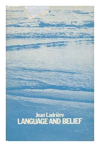 Language And Belief: Ladriere, Jean (Translated
