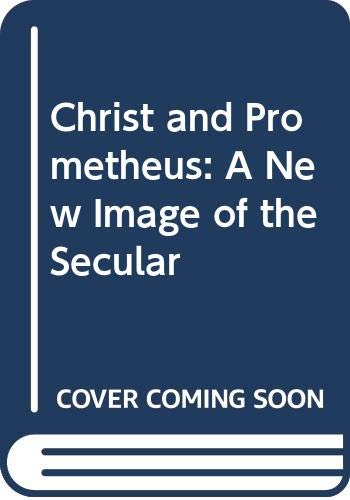 9780268004804: Christ and Prometheus: A New Image of the Secular