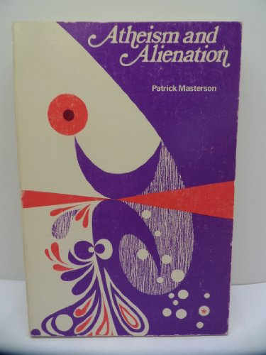 9780268004965: Atheism and Alienation
