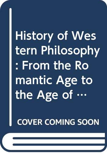 9780268005085: Philosophy from the Romantic Age to the Age of Positivism (A History of Western Philosophy, Volume IV)