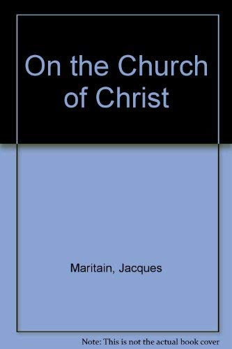 On the church of Christ;: The person: Maritain, Jacques