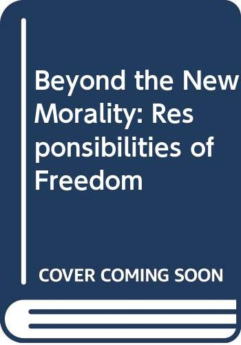 9780268005337: Beyond the New Morality: Responsibilities of Freedom