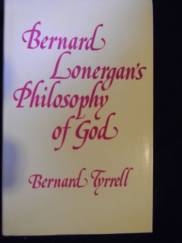 Bernard Lonergan's philosophy of God: Tyrrell, Bernard