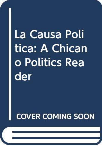 9780268005436: La Causa Politica: A Chicano Politics Reader