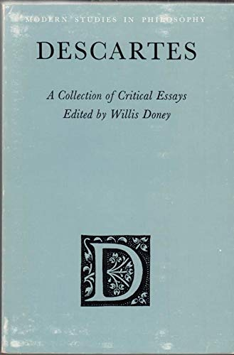 Descartes: A Collection of Critical Essays: Doney, Willis (ed.)