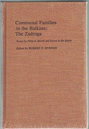 9780268005696: Communal Families in the Balkans: Zadruga (International studies of the Committee on International Relations, University of Notre Dame)