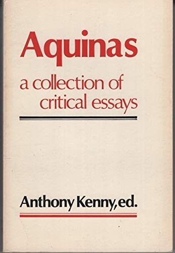 Aquinas: A Collection of Critical Essays: Kenny, Anthony, Ed