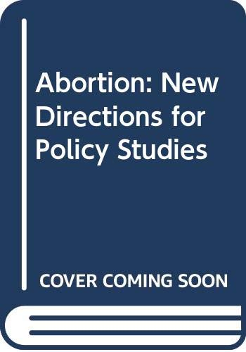 9780268005825: Abortion: New Directions for Policy Studies