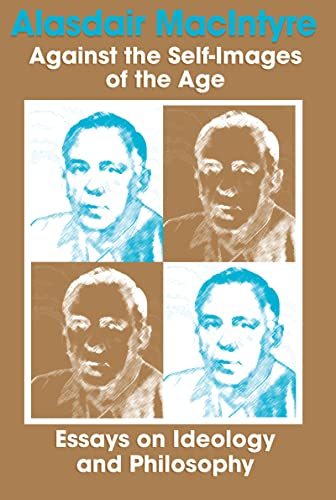 9780268005870: Against the Self-Images of the Age: Essays on Ideology and Philosophy