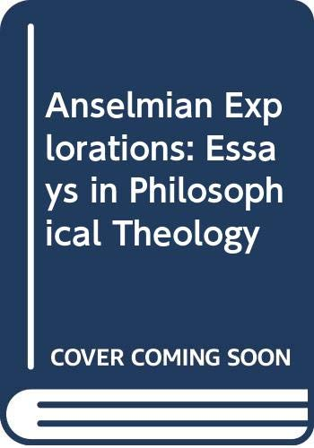 9780268006167: Anselmian Explorations: Essays in Philosophical Theology