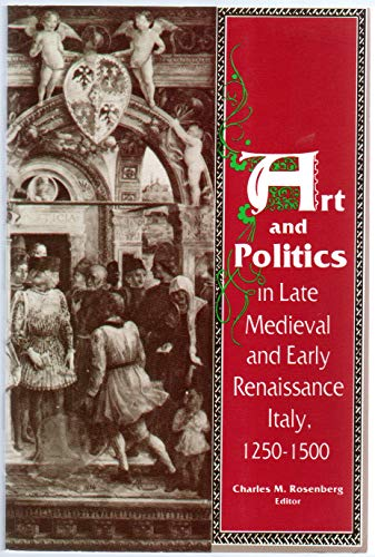 9780268006273: Art and Politics in Late Mediaeval and Early Renaissance Italy, 1250-1500 (Notre Dame Conferences in Medieval Studies)