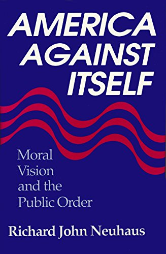 9780268006334: America Against Itself: Moral Vision and the Public Order