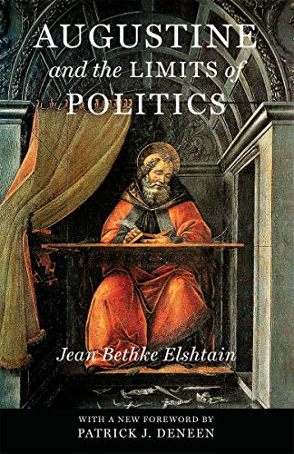 Augustine and the Limits of Politics (Frank M. Covey, Jr., Loyola Lectures in Political Analysis): ...