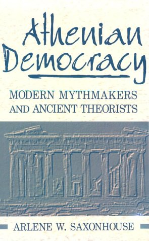 9780268006501: Athenian Democracy: Modern Mythmakers and Ancient Theorists