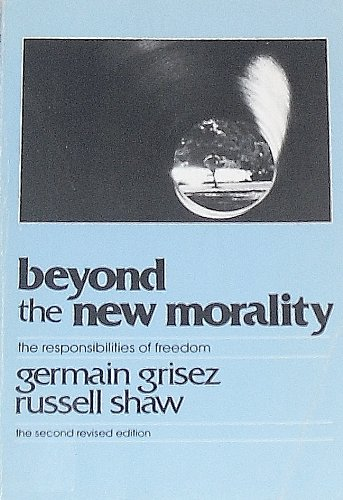 9780268006655: Beyond the New Morality: The Responsibilities of Freeedom