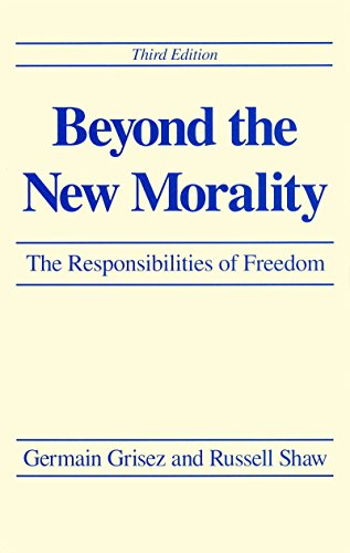 9780268006792: Beyond the New Morality: The Responsibilities of Freedom, Third Edition