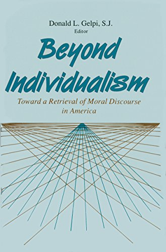 9780268006815: Beyond Individualism: Toward a Retrieval of Moral Discourse in America