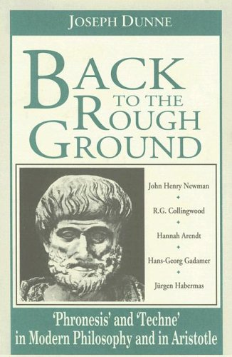 9780268006891: Back to the Rough Ground: 'Phronesis' and 'Techne' in Modern Philosophy and in Aristotle