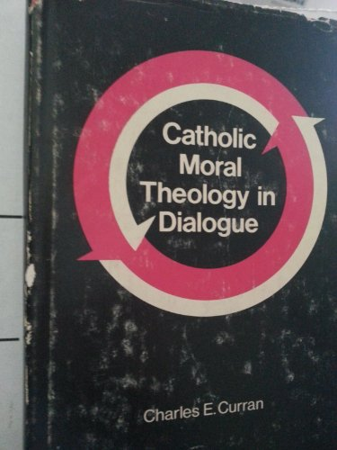 9780268007164: Catholic Moral Theology in Dialogue