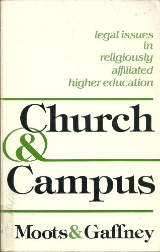 Church and Campus: Legal Issues in Religiously Affiliated Higher Education: Moots, Philip R.