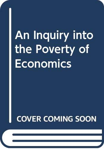 9780268007423: An Inquiry into the Poverty of Economics