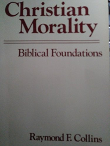 9780268007584: Christian Morality: Biblical Foundations