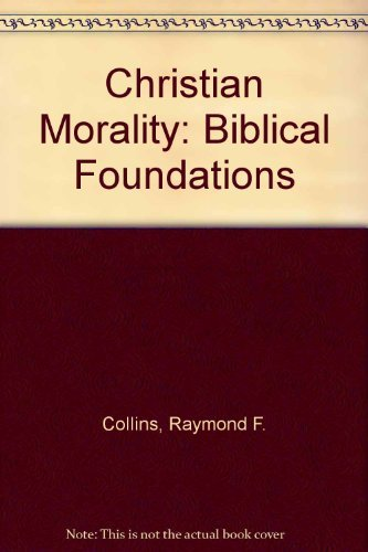 9780268007591: Christian Morality: Biblical Foundations