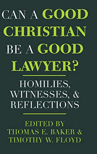 9780268008253: Can a Good Christian Be a Good Lawyer?: Homilies, Witnesses, and Reflections (Notre Dame Studies in Law and Contemporary Issues, V. 5)
