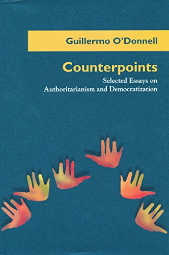 9780268008376: Counterpoints: Selected Essays on Authoritarianism and Democratization (Title from the Helen Kellogg Institute for International Studies)